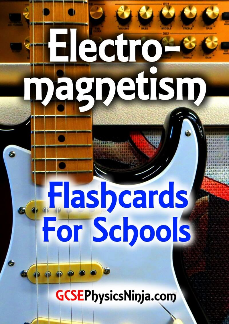 electromagnetism - physics flashcards for schools